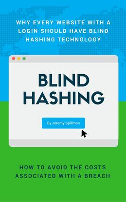 WHY EVERY WEBSITE WITH A LOGIN SHOULD HAVE BLIND HASHING TECHNOLOGY (1).jpg